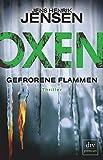 Oxen. Gefrorene Flammen: Thriller (Danehof-Trilogie, Band 3)