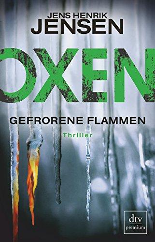 Oxen. Gefrorene Flammen: Thriller (Danehof-Trilogie, Band 3): Alle Infos bei Amazon