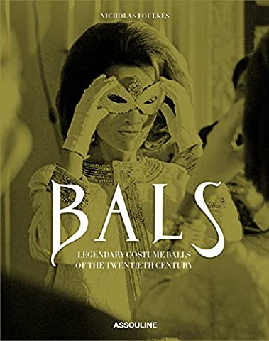 Bal Costumé Décorations - Bals : Legendary Costume Balls of the