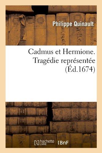 Cadmus et Hermione . Tragédie représentée (Éd.1674)