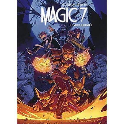 Magic 7 - tome 6 - Le village des damnés