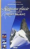 """Afficher """"Alpinisme plaisir dans le massif du Mont-Blanc"""""""