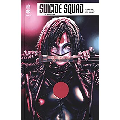 Suicide Squad Rebirth, Tome 3 : Incendies