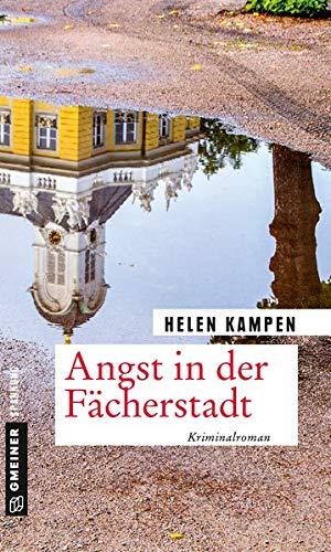 Buchseite und Rezensionen zu 'Angst in der Fächerstadt: Kriminalroman (Kriminalromane im GMEINER-Verlag)' von Helen Kampen