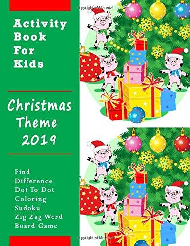 Activity Book For Kids : Christmas Theme 2019: Find Difference, Dot To Dot, Coloring, Sudoku, Zig Zag Word, Board Game por Jeff Press Kid