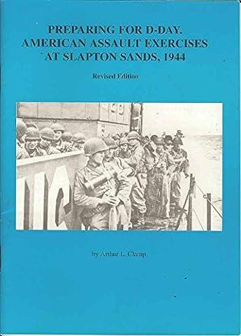 Preparing for D. Day. American Assault Exercises at Slapton