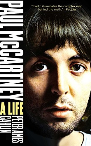 Paul McCartney: A Life by Peter Ames Carlin (2010-10-05)