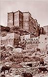Kasbas berbères, De l'atlas et des oasis : Les grandes architectures du Sud marocain de Henri Terrasse,Théophile-Jean Delaye,Salima Naji (Préface) ( 15 septembre 2010 )