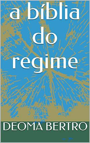 a bíblia do regime (Portuguese Edition)