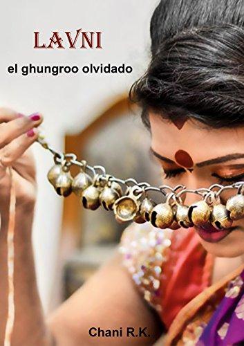 Lavni : el ghungroo olvidado (Spanish Edition)