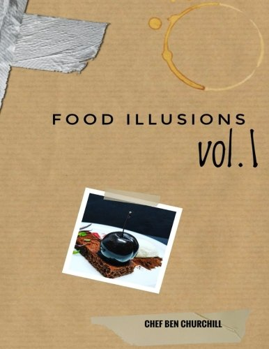Food Illusions vol. 1 por Ben Churchill