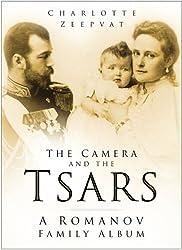 The Camera and the Tsars: A Romanov Family Album by Charlotte Zeepvat (2006-02-25)