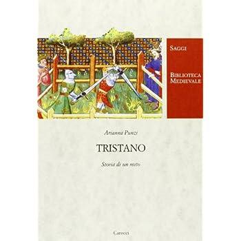 Tristano. Storia Di Un Mito