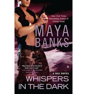 whispers-in-the-dark-a-kgi-novel-author-maya-banks-published-on-april-2012