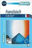 ASSiMiL Selbstlernkurs für Deutsche / ASSiMiL Französisch in der Praxis - Audio-Sprachkurs: Fortgeschrittenenkurs für Deutschsprechende - Lehrbuch (Niveau B2-C1) + 4 Audio-CDs