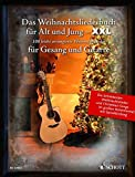 Das Weihnachtsliederbuch für Alt und Jung - XXL: Die 100 beliebtesten Weihnachtslieder, leicht arrangiert für Gesang und Gitarre - im großen ... Gesang und Gitarre. Liederbuch.