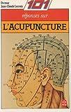 101 Cent une reponses sur l'acupuncture