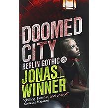 Doomed City (Berlin Gothic series) by Jonas Winner (2014-06-10)