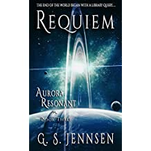 Requiem: Aurora Resonant Book Three (Aurora Rhapsody 9)