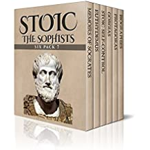 Stoic Six Pack 7 – The Sophists: Memoirs of Socrates, Euthydemus, Stoic Self-control, Gorgias, Protagoras and Biographies (Illustrated) (English Edition)