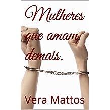 Mulheres que amam demais. (Portuguese Edition)