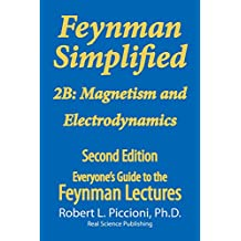 Feynman Lectures Simplified 2B: Magnetism & Electrodynamics (Everyone's Guide to the Feynman Lectures on Physics Book 6) (English Edition)