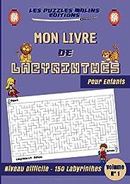 Mon Livre de Labyrinthes - Pour Enfants - Niveau Difficile - 150 Labyrinthes - Volume n°1: Cahier de jeux de 1