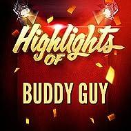 Highlights of Buddy Guy