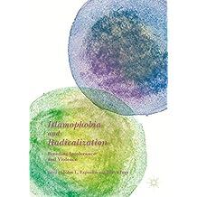 Islamophobia and Radicalization: Breeding Intolerance and Violence (English Edition)