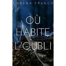 Où habite l'oubli (French Edition)