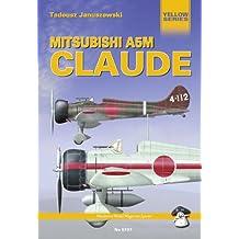 Mitsubishi A5M Claude (Yellow Series) (English Edition)