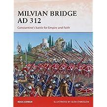 Milvian Bridge AD 312: Constantine's Battle for Empire and Faith (Campaign, Band 296)