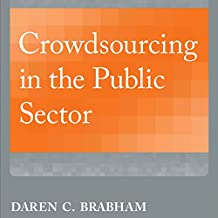 Crowdsourcing in the Public Sector: Public Management and Change Series