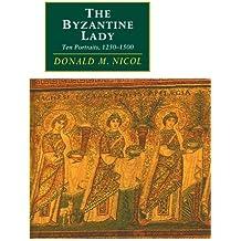 The Byzantine Lady: Ten Portraits, 1250 - 1500 (Canto original series)