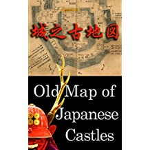 Old Map of Japanese Castles (English Edition)