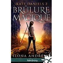 Brûlure Magique: Kate Daniels, T2
