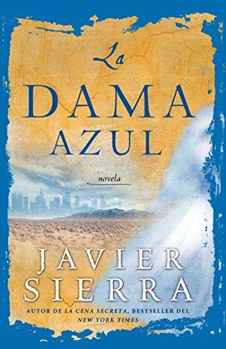 La Dama azul (The Lady in Blue): Novela (Atria Espanol) por Javier Sierra