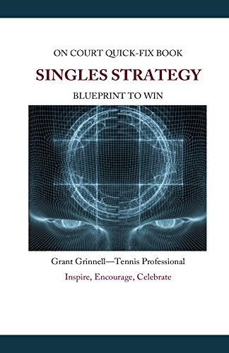 Singles Strategy - Quick-Fix Book: High Percentage Tennis (English Edition) por Grant Grinnell