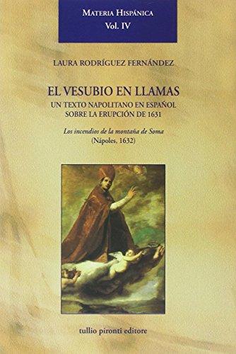 Descargar Libro Vesubio en llamas: un texto napolitano en español sobre la erupción de 1631. Los incendios de la montaña de Soma (Nápoles, 1632) (El) (Materia hispanica) de Laura Fernandez Rodríguez