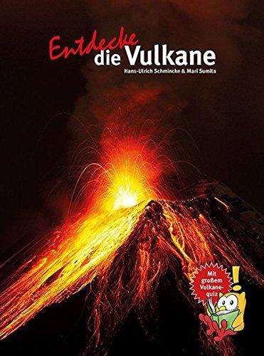 Entdecke die Vulkane (Entdecke - Die Reihe mit der Eule / Kindersachbuchreihe)