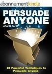 Persuasion Psychology: 26 Powerful Te...