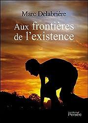 Aux Frontieres de l'existence
