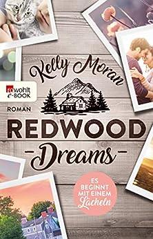 Redwood Dreams - Es beginnt mit einem Lächeln (Redwood-Reihe 4) von [Moran, Kelly]