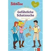 Bibi und Tina Gefährliche Schatzsuche: Erstleser 2. Klasse (Bibi und Tina - Lesen lernen mit dem Schulbuchprofi) (Bibi und Tina - Lesen lernen mit Bibi und Tina)
