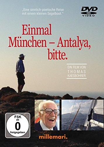 Preisvergleich Produktbild Einmal München - Antalya, bitte. Der Film. DVD: Eine sinnlich-poetische Reise mit einem kleinen Segelboot
