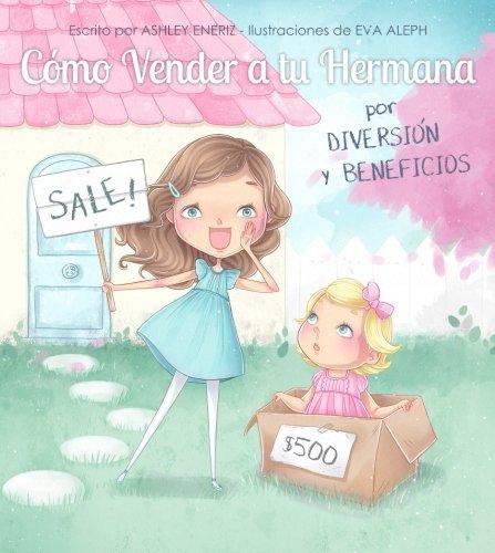 Como Vender a tu Hermana por Diversion y Bene ci