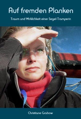 Auf fremden Planken - Traum und Wirklichkeit einer Segel-Tramperin