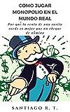 Cómo jugar Monopolio en el mundo real: Por qué la renta de una casita verde es mejor que un cheque de nómina