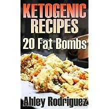Ketogenic Recipes: 20 Fat Bombs: (Ketogenic Diet, Ketogenic Cookbook) (English Edition)