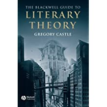 Blackwell Guide to Literary Theory (Blackwell Guides to Literature)